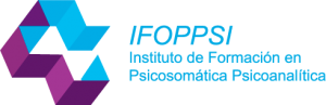 IFOPPSI| Instituto de Formación en Psicosomática Psicoanalítica